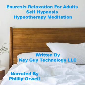 Enuresis For Adults Self Hypnosis Hypnotherapy Meditation, Key Guy Technology Lc