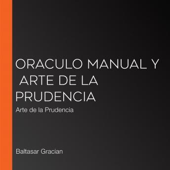 Listen Free To Oraculo Manual Y Arte De La Prudencia Arte De La Prudencia By Baltasar Gracian With A Free Trial