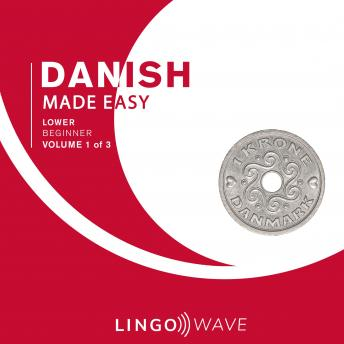 Danish Made Easy - Lower beginner - Volume 1 of 3