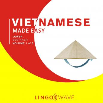 Vietnamese Made Easy - Lower beginner - Volume 1 of 3