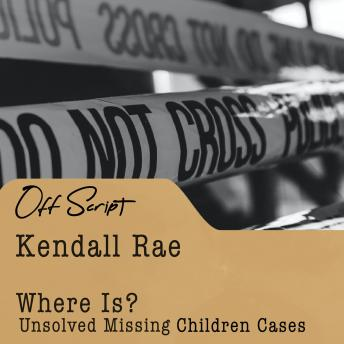 Where Is?: Unsolved Missing Children Cases
