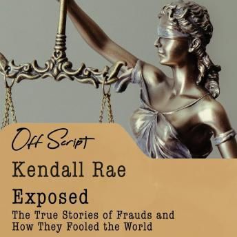 Download Exposed: The True Stories of Frauds and How They Fooled the World by Kendall Rae