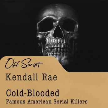 Cold-Blooded: Famous American Serial Killers