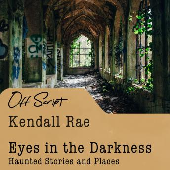 Eyes in the Darkness: Haunted Stories and Places