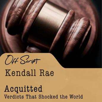 Download Acquitted: Verdicts that Shocked the World by Kendall Rae