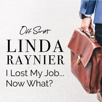 I Lost My Job…Now What?