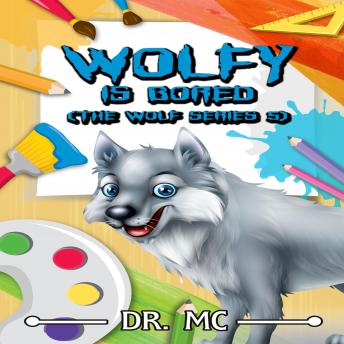 Wolfy Is Bored: Bedtime Stories Kids