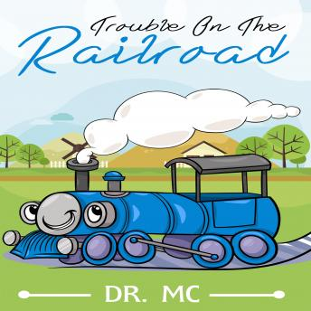 Trouble On The Railroad: Childrens Books Ages 1-3 Trains