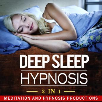 Deep Sleep Hypnosis: 2 in 1
