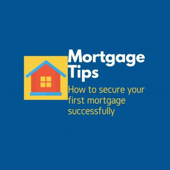Mortgage Tips: How to secure your first mortgage successfully, Clarissa