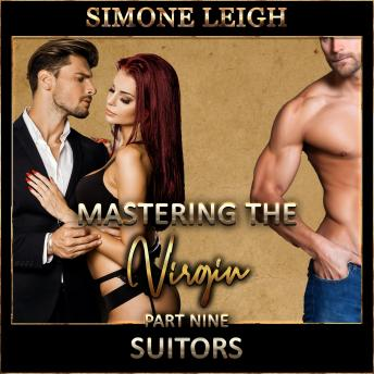 Download 'Suitors' - 'Mastering the Virgin' Part Nine: A BDSM Ménage Erotic Romance by Simone Leigh