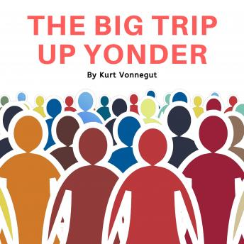 Download Big Trip Up Yonder by Kurt Vonnegut