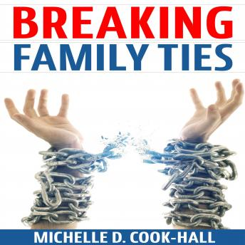 Breaking Family Ties, Michelle D. Cook-Hall
