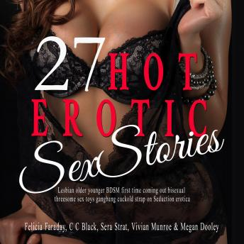 27 Hot Erotic Sex  Stories: Lesbian older younger BDSM first time coming out bisexual threesome sex toys gangbang Cuckold Strap on Seduction erotica