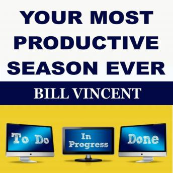 YOUR MOST PRODUCTIVE SEASON EVER