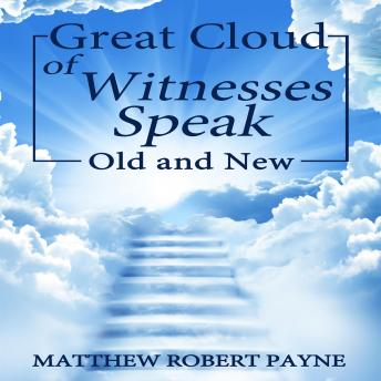 Great Cloud of Witnesses: OLD & NEW