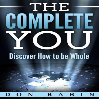 Complete You: Discover How to be Whole, Don Babin