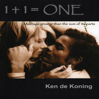 Download 1 + 1 = One: Marriage greater than the sum of its parts by Ken De Koning
