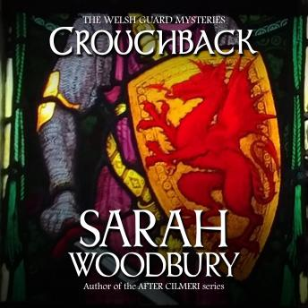 Crouchback: The Welsh Guard Mysteries, Sarah Woodbury