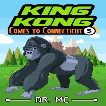 King Kong Comes to Connecticut: Short Kids Story