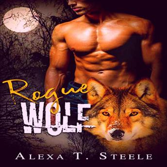 Download Rogue Wolf: Female Shapeshifters Series by Alexa T. Steele