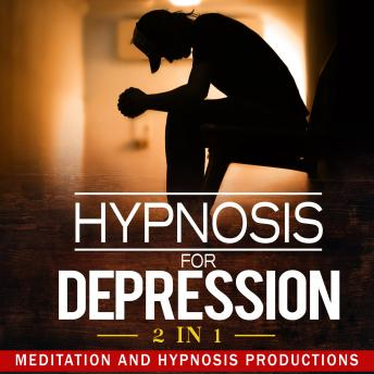 Hypnosis for Depression 2 in 1: Feel Happier and Boost Your Wellbeing.