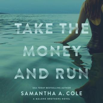 Take the Money and Run, Samantha A. Cole