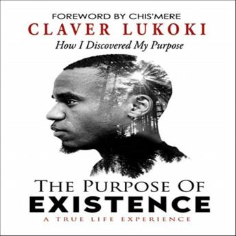 The Purpose of Existence: How I Discovered My Purpose