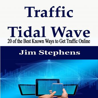Traffic Tidal Wave: 20 of the Best Known Ways to Get Traffic Online