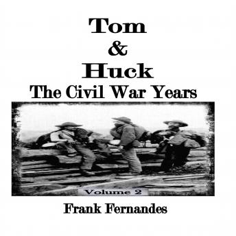 Tom & Huck: The Civil War Years, Frank Fernandes