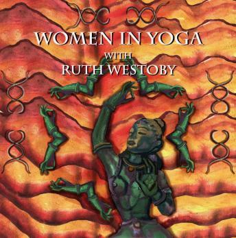 Download Women in Yoga with Ruth Westoby by Ruth Westoby