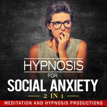 Hypnosis for Social Anxiety: 2 in 1