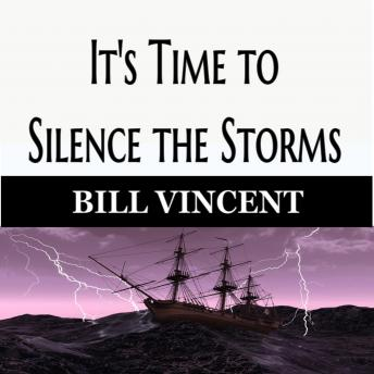 It's Time to Silence the Storms