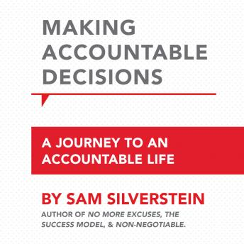 Making Accountable Decisions: A Journey to an Accountable Life: No More Excuses
