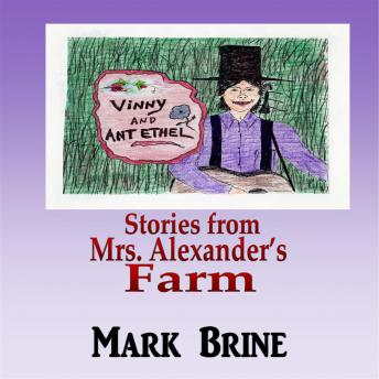 Vinny and Ant Ethel: Stories from Mrs. Alexander's Farm