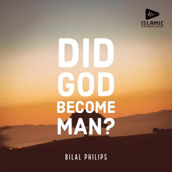 Download Did God Become Man? by Bilal Philips