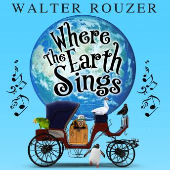 Where The Earth Sings, Walter Rouzer
