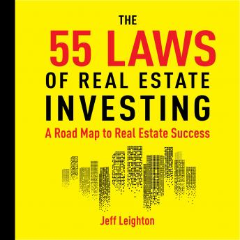 55 Laws of Real Estate Investing: A Road Map to Real Estate Success