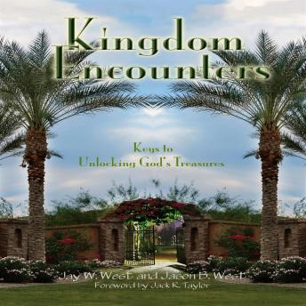 Kingdom Encounters: Keys to Unlocking God's Treasures