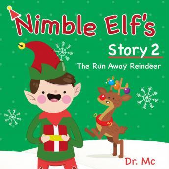 Nimble Elf's Story 2 The Run Away Reindeer: Children Story Books Set