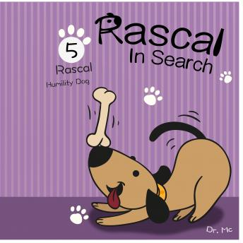 Rascal In Search Of Values 5: Childrens Books Ages 1-3 Puppies