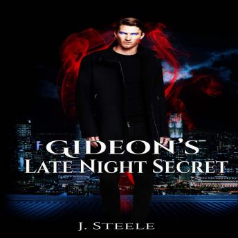 Gideon's Late Night Secret, J. Steele