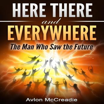Here There and Everywhere: The Man Who Saw the Future