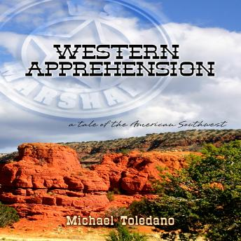 Western Apprehension: ... a tale of the American Southwest