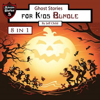 Ghost Stories for Kids: Bundle, Jeff Child