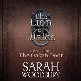 Oaken Door: The Lion of Wales Series, Sarah Woodbury