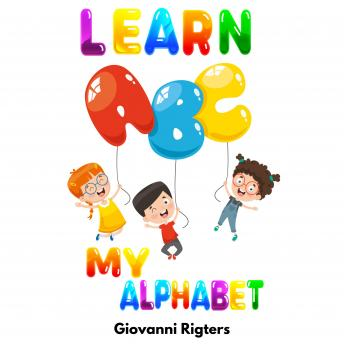 Download Learn ABC: My Alphabet by Giovanni Rigters