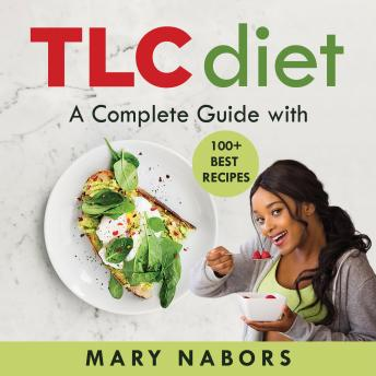 TLC Diet: A Complete Guide with 100+ Best Recipes (New Version)