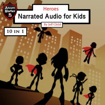 Heroes: Narrated Audio for Kids