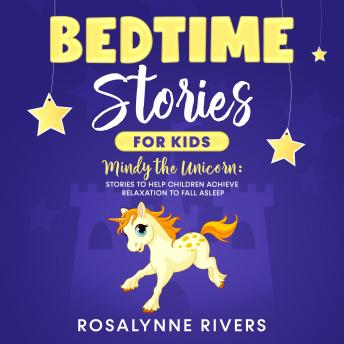 Bedtime Stories for Kids: Mindy the Unicorn: Stories to Help Children Achieve Relaxation to Fall Asl